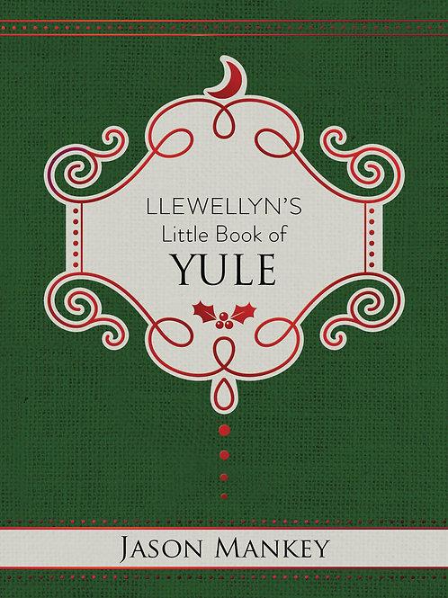 LLEWELLYN'S LITTLE BOOK OF: YULE - JASON MANKEY