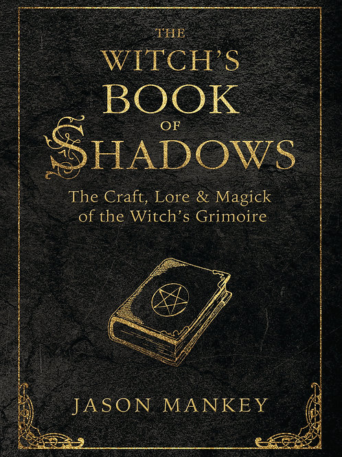 THE WITCH'S BOOK OF SHADOWS - JASON MANKEY