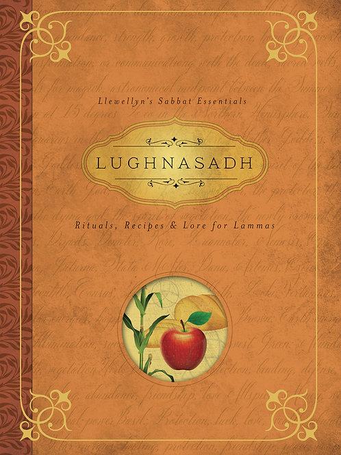 LUGHNASADH - RITUALS, RECIPES & LORE FOR LAMMAS