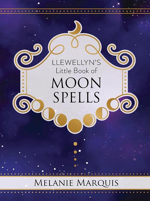 LLEWELLYN'S LITTLE BOOK OF: MOON SPELLS - MELANIE MARQUIS