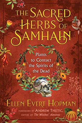 SACRED HERBS OF SAMHAIN - ELLEN EVERT HOPMAN