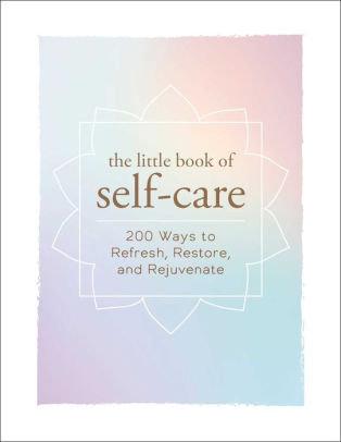THE LITTLE BOOK OF SELF-CARE - ADAMS MEDIA