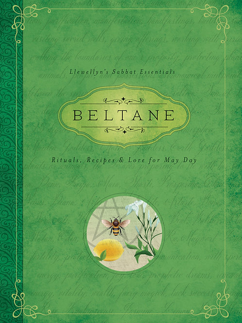 BELTANE - RITUALS, RECIPES & LORE FOR MAY DAY
