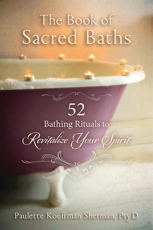 THE BOOK OF SACRED BATHS - DR. PAULETTE KOUFFMAN SHERMAN