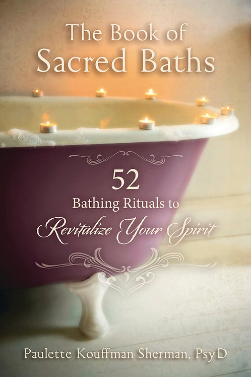 THE BOOK OF SACRED BATHS - DR. PAULETTE KOUFFMAN SHERMAN