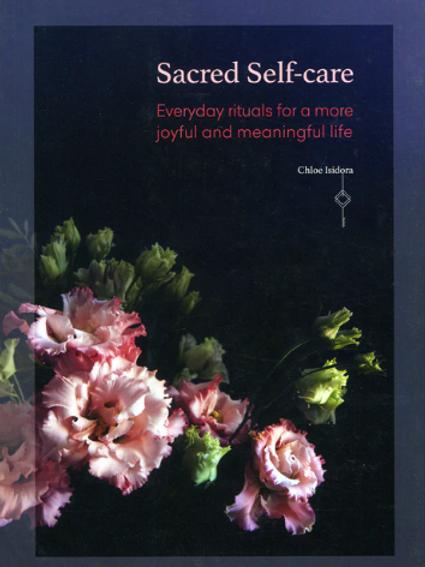 SACRED SELF-CARE - CHLOE ISIDORA
