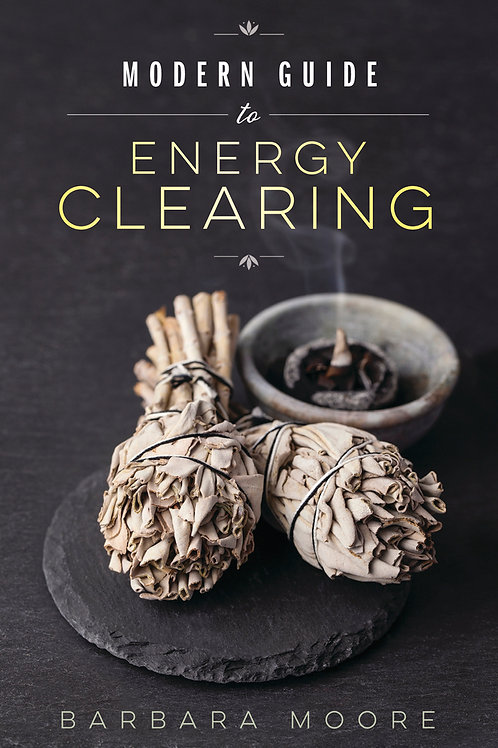 MODERN GUIDE TO ENERGY CLEARING - BARBARA MOORE