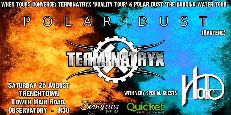 Terminatryx, Polar Dust, Holo live at Trenchtown!