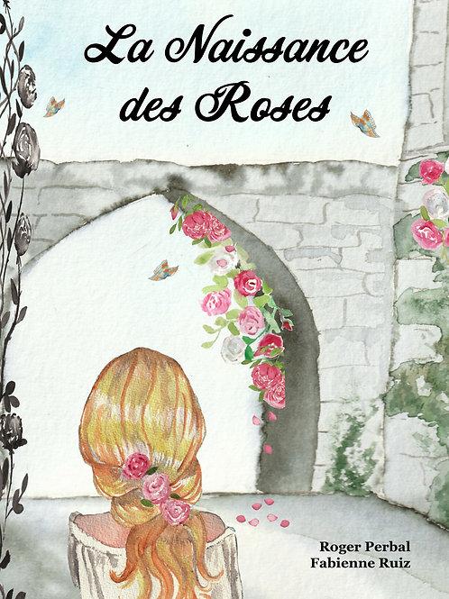 La Naissance des Roses