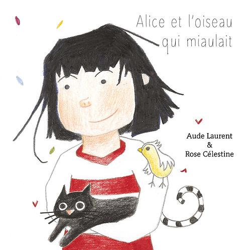 Alice et l'oiseau qui miaulait