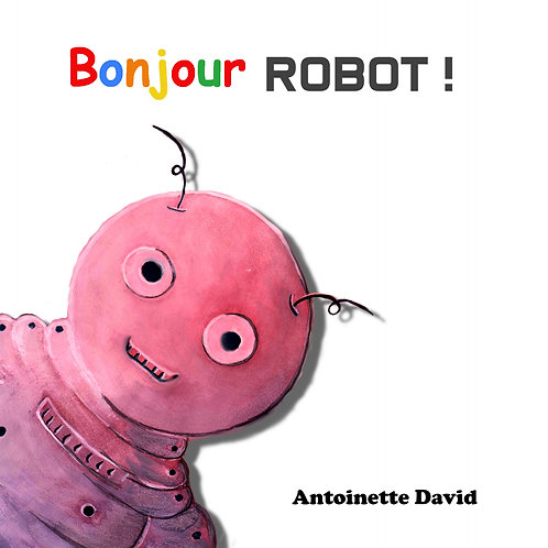 Bonjour ROBOT !