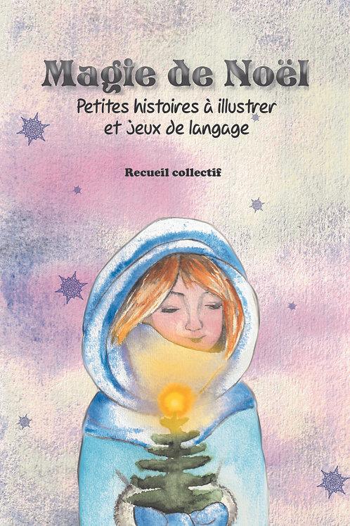 Magie de Noël - Petites histoires à illustrer et jeux de langage