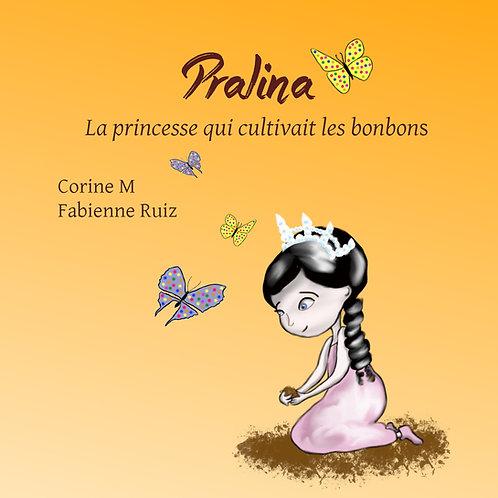 Pralina, la princesse qui cultivait les bonbons
