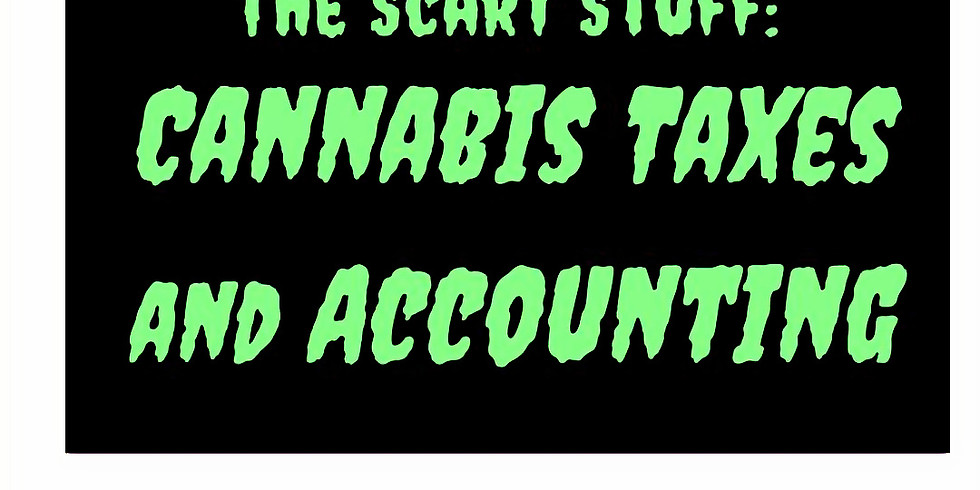 The Scary Stuff: Cannabis Taxes and Accounting
