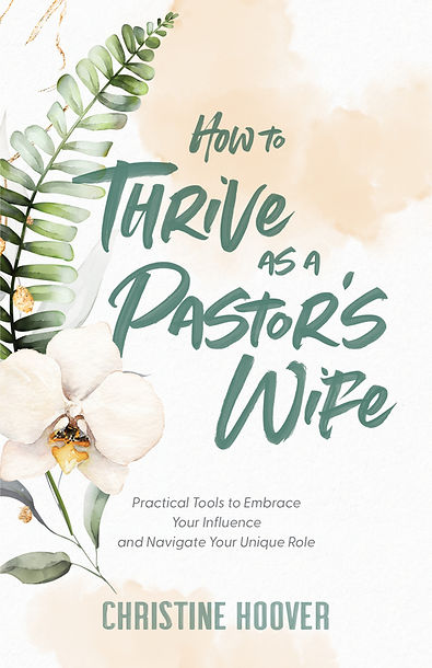 How to Thrive as a Pastor's Wife by Christine Hoover