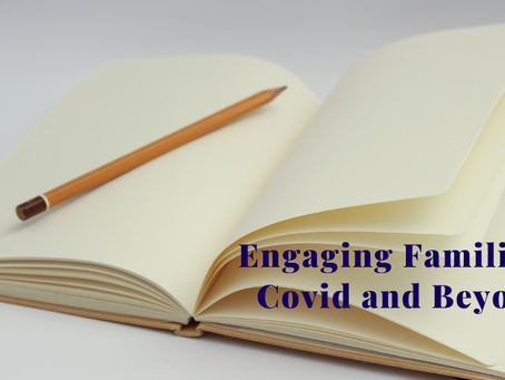 ENGAGING FAMILIES - COVID AND BEYOND