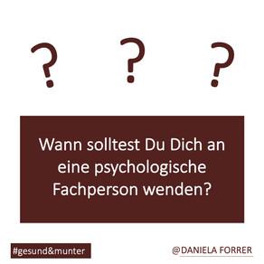 Wann solltest Du Dich an eine psychologische Fachperson wenden?
