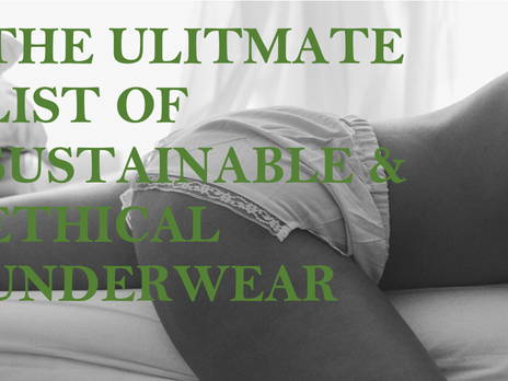 The Ultimate List of Sustainable & Ethical Underwear Brands