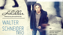 Do. 10.04. - Walter Schneider Trio & J's Blue Spot - Live in Concert