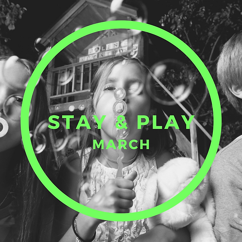 March Stay & Play - 4 Classes