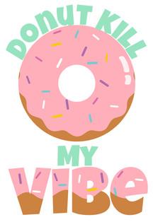 Donut Kill My Vibe
