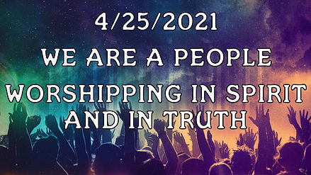 Worshipping in Spirit and in Truth