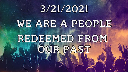 Redeemed from our Past