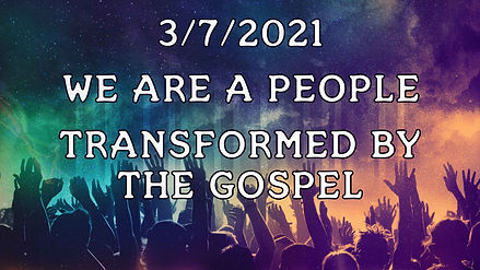 Transformed by the Gospel