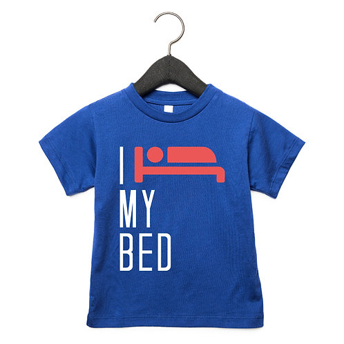 I Love my Bed Toddler T-Shirt
