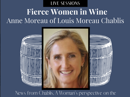 Interview with Anne Moreau of Louis Moreau Chablis...Listen Now