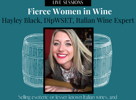 Fierce Women in Wine - Live Discussion w/ Hayley Black DipWSET & Italian Wine Expert