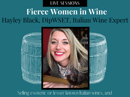 Fierce Women in Wine - Live Discussion w/ Hayley Black DipWSET & Italian Wine Expert