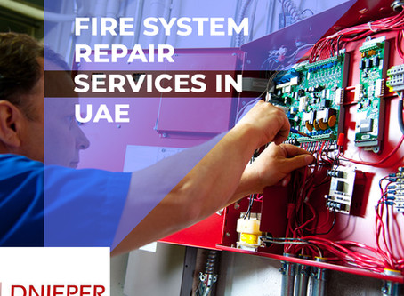Things to look out for in Fire System Repair Services in UAE