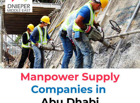 Outsourcing the Works in Abu Dhabi Becomes easy with the manpower Supply Companies