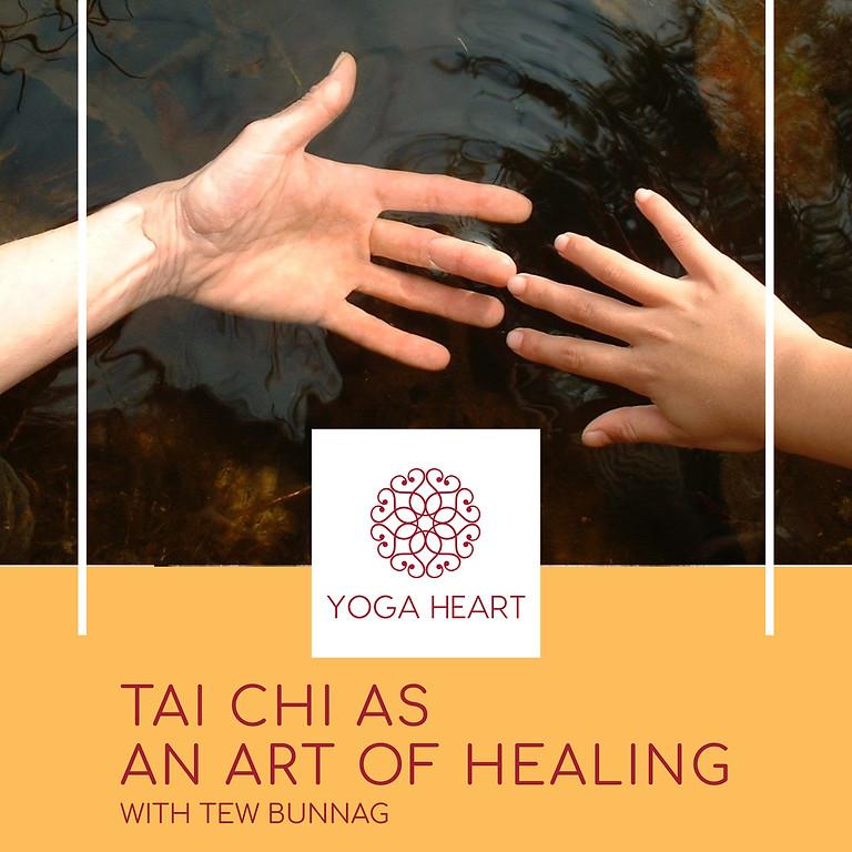 TAI CHI AS AN ART OF HEALING WITH TEW BUNNAG