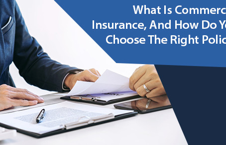 Know what to look for in commercial insurance.