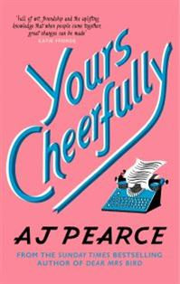 Yours Cheerfully by A.J.Pearce