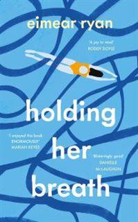 Holding her breath by Eimear Ryan