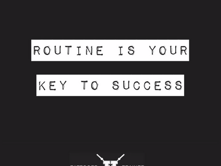 Routine is your key to success