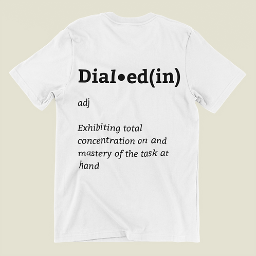 Unisex Dialed(in) Adjective Tee