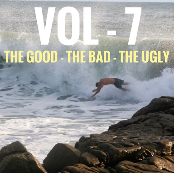 The Good // The Bad // The Ugly // Vol 7