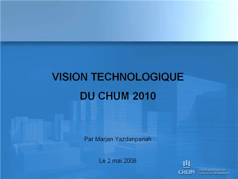 Vision technologique CHUM 2010