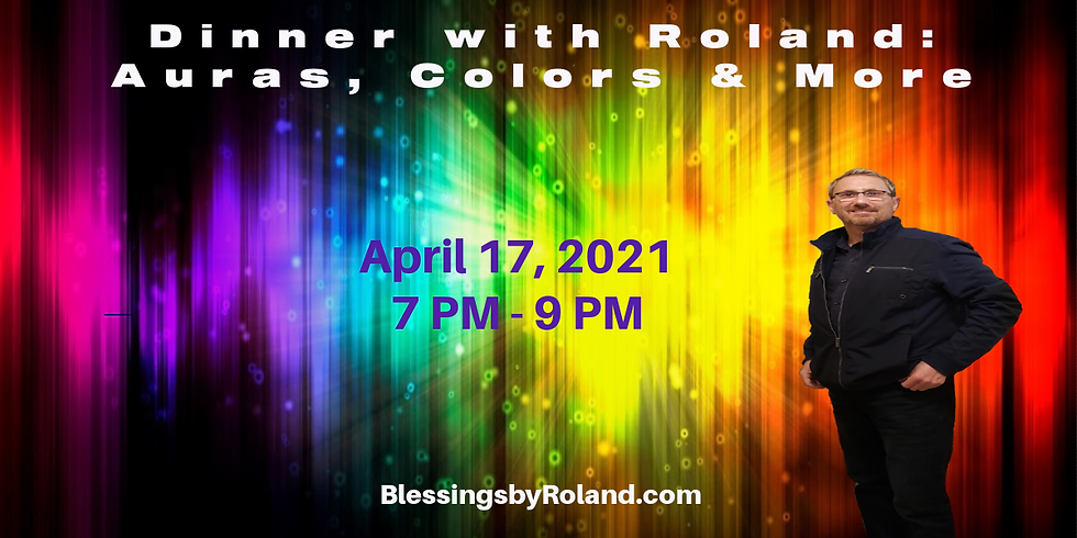 Dinner & Inspiration with Roland: Auras, Colors & More