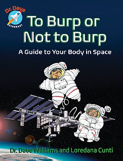 Cover of To Burp or Not to Burp A Guide to Your Body in Space by Canadian astronaut Dr. Dave Williams, AstroDaveMD.