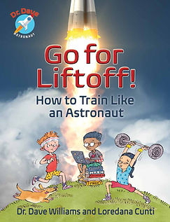 Cover of Go for Liftoff How to Train Like an Astronaut, by Canadian astronaut Dr. Dave Williams, AstroDaveMD