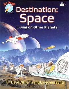 Cover of Destination Space Living on Other Planets by Canadian astronaut Dr. Dave Williams, AstroDaveMD