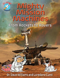 Cover of Might Mission Machines From Rockets to Rovers by Canadian astronaut Dr. Dave Williams, AstroDaveMD
