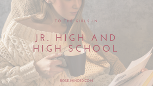 Open letter to the girls in jr. high and high school or middle school teenage girl encouragement