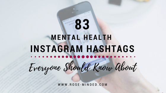 83 Mental Health Instagram Hashtags Everyone Should Know About