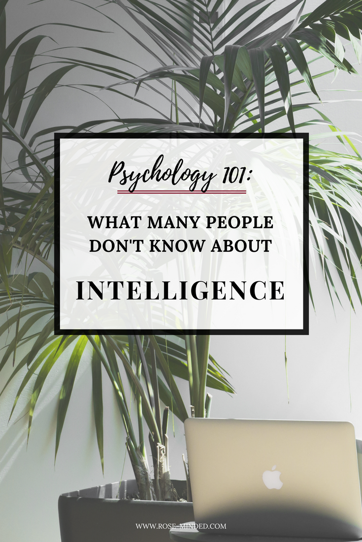 Psychology 101, what many people don't know about intelligence and learning patterns